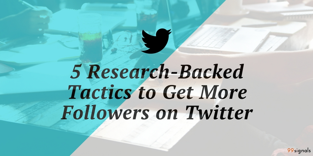 Research Backed Tactics to Get More Twitter Followers
