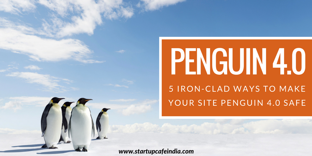 5 Iron-clad Ways to Make Your Site Penguin 4.0 Safe