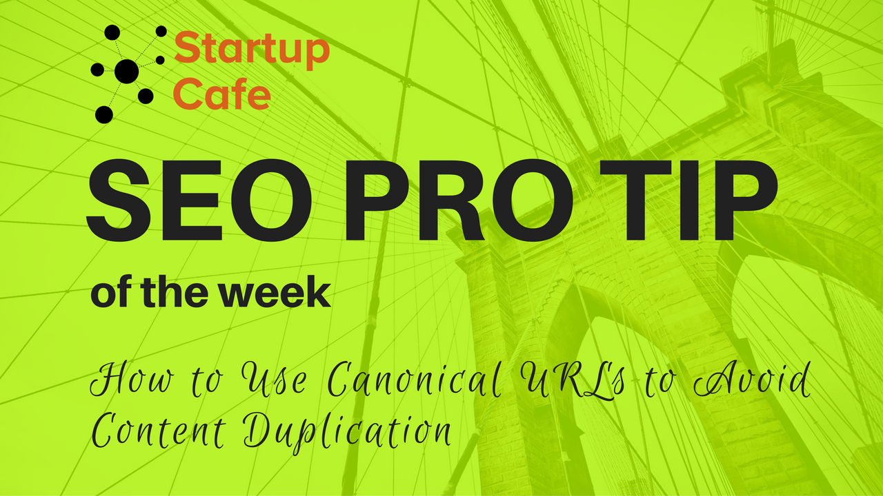 SEO Pro Tip of the Week: Canonical URLs