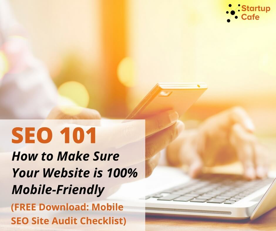 SEO 101: How to Make Sure Your Website is 100% Mobile-Friendly [FREE Download: Mobile SEO Checklist]